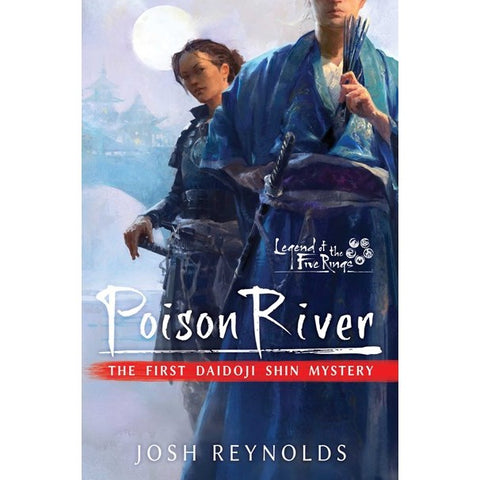 Poison River: Legend of the Five Rings: A Daidoji Shin Mystery [Reynolds, Josh]
