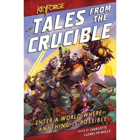 KeyForge: Tales From the Crucible [Llewelyn-Wells, Charlotte]