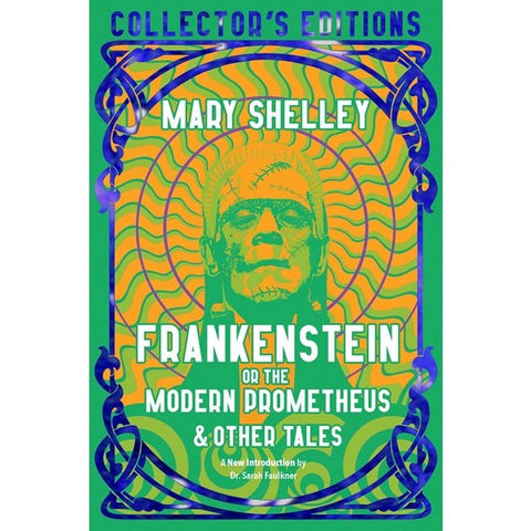 Frankenstein, or the Modern Prometheus [Shelley, Mary]
