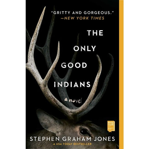 The Only Good Indians [Jones, Stephen Graham]