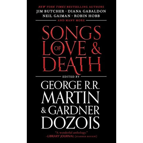 Songs of Love and Death: All-Original Tales of Star-Crossed Love [Martin, George R. R. and Dozois, Gardner ed.]