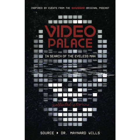 Video Palace: In Search of the Eyeless Man: Collected Stories [Wills, Maynard]