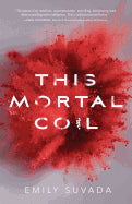This Mortal Coil [Suvada, Emily]