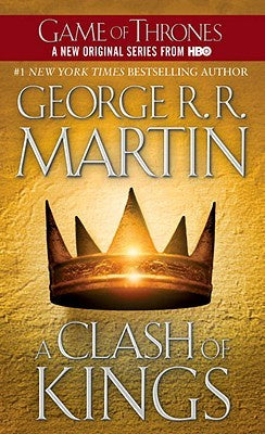 A Clash of Kings (Song of Ice and Fire, 2) [Martin, George R. R.]