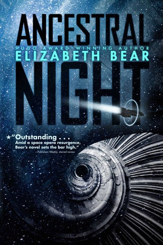 Ancestral Night (Paperback) [Bear, Elizabeth]