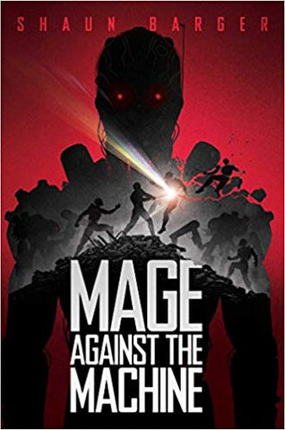 Mage Against the Machine (paperback) [Barger, Shaun]