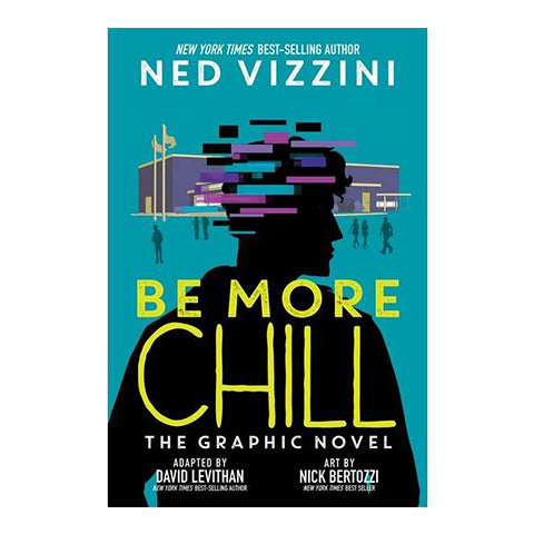 Be More Chill: The Graphic Novel (Vizzini, Ned and Levithan, David)