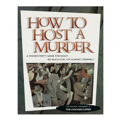 How to Host a Murder: The Chicago Caper - A Dinner Party Game