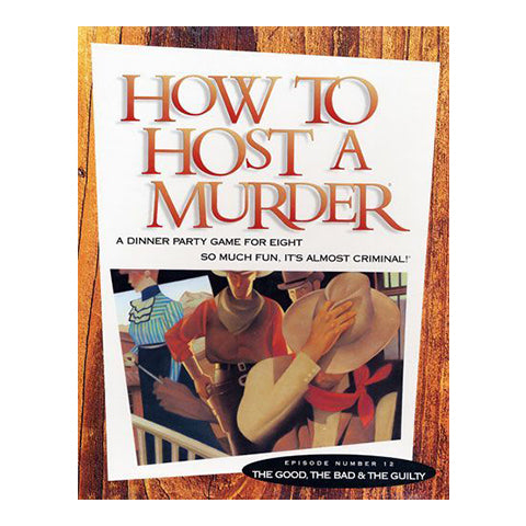 How to Host a Murder: The Good The Bad, & The Guilty - A Dinner Party Game