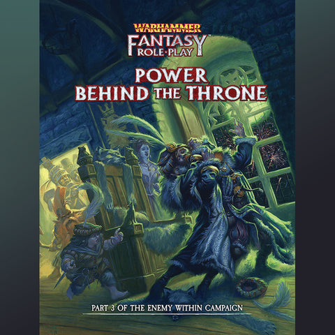 Warhammer Fantasy RPG: Enemy Within Campaign Director`s Cut - Vol. 3: Power Behind the Throne