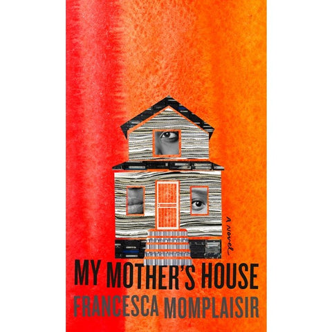 My Mother's House [Momplaisir, Francesca]