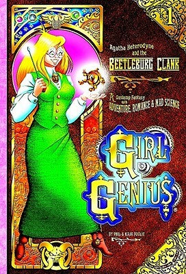 Agatha Heterodyne and the Beetleburg Clank (Girl Genius #1) [Foglio, Kaja; Foglio, Phil]