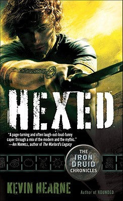 Hexed (The Iron Druid Chronicles, 2) [Hearne, Kevin]