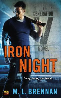 Iron Night (Generation V, 2) [Brennan, M. L.]