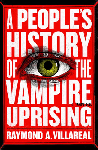 A People's History of the Vampire Uprising [Villareal, Raymond A.]