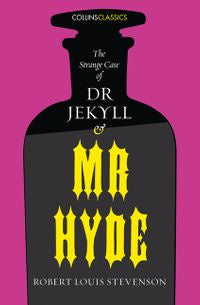 The Strange Case of Dr Jekyll and Mr Hyde (Collins Classics) [Stevenson, Robert Louis]