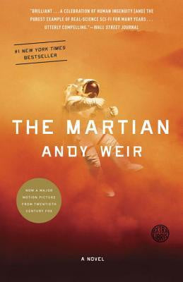 The Martian; A Novel [Weir, Andy]