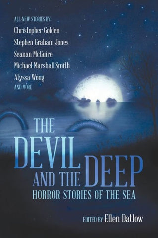 The Devil and the Deep - Horror Stories of the Sea [Datlow, Ellen]