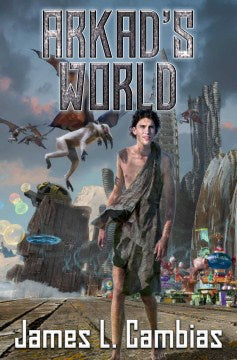 Arkad's World (Hardcover) [Cambias, James L.]