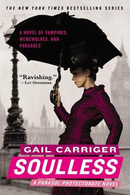 Soulless (Parasol Protectorate, 1) [Carriger, Gail]
