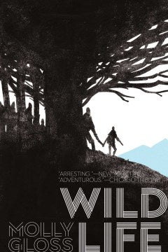 Wild Life (Paperback) [Gloss, Molly]