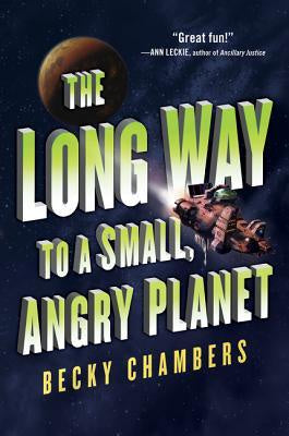 The Long Way to a Small, Angry Planet (Wayfarers, 1) [Chambers, Becky]