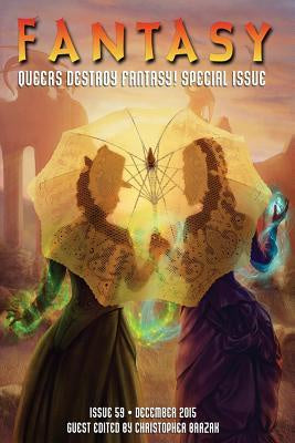 Fantasy Magazine; Queers Destroy Fantasy! Special Issue [Barzak, Christopher]