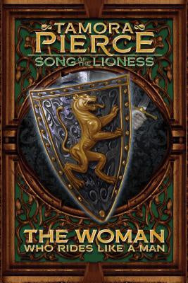 The Woman Who Rides Like a Man (Lioness Quartet, 3) [Pierce, Tamora]