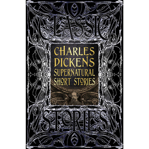 Charles Dickens Supernatural Short Stories: Classic Tales [Dickens, Charles]