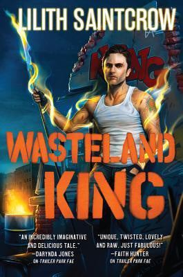 Wasteland King ( Gallow and Ragged #3 ) [Saintcrow, Lilith]