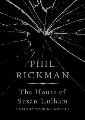 House of Susan Lulham [Rickman, Phil]