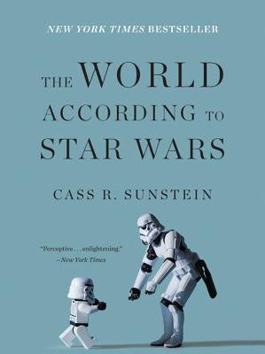 The World According to Star Wars [Sunstein, Cass R.]