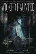 Wicked Haunted: An Anthology of the New England Horror Writers [Goudsward, Scott T.]