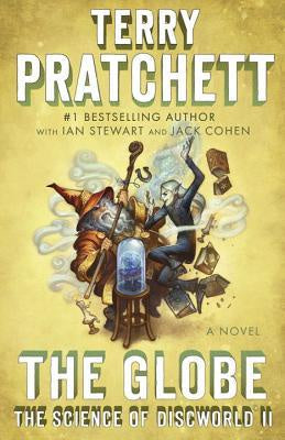 The Globe (The Science of Discworld, 2) [Pratchett, Terry]