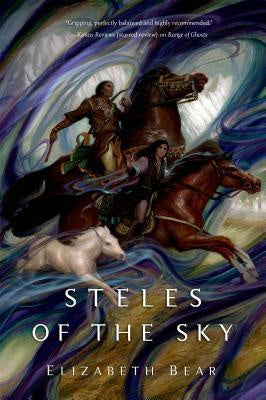 Steles of the Sky (Eternal Sky, 3) [Bear, Elizabeth]