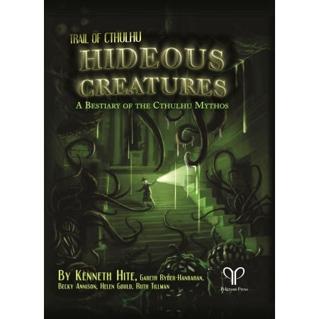 Trail of Cthulhu: Hideous Creatures: Bestiary of the Cthulhu Mythos