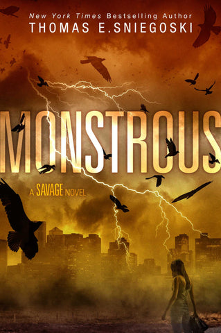 Monstrous; A Savage Novel [Sniegoski, Thomas E.]