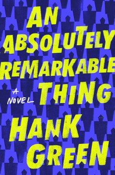 An Absolutely Remarkable Thing (Hardcover) [Green, Hank]