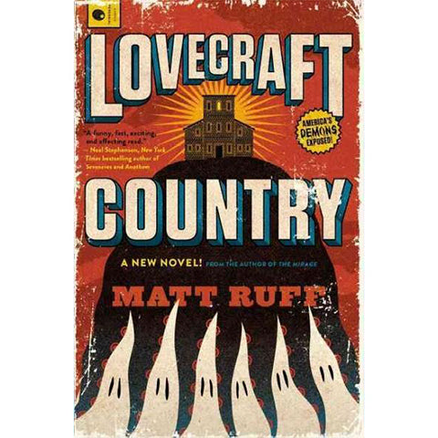 Lovecraft Country; A Novel [Ruff, Matt]