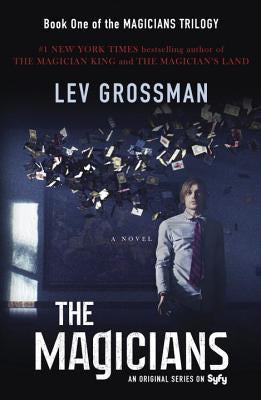 The Magicians (TV Tie-In Edition) (The Magicians, 1) [Grossman, Lev]