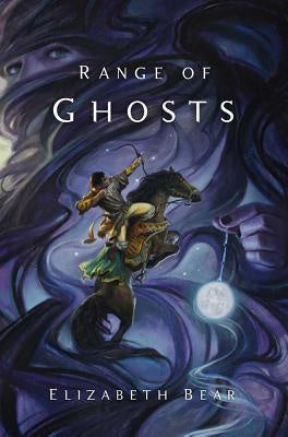 Range of Ghosts (Eternal Sky, 1) [Bear, Elizabeth]