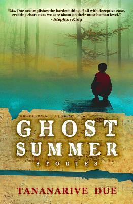 Ghost Summer; Stories [Due, Tananarive]