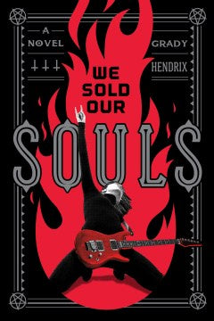 We Sold Our Souls (Hardcover) [Hendrix, Grady]