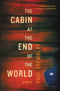 The Cabin at the End of the World (Hardcover) [Tremblay, Paul]