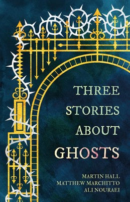 Three Stories about Ghosts [Hall, Martin]