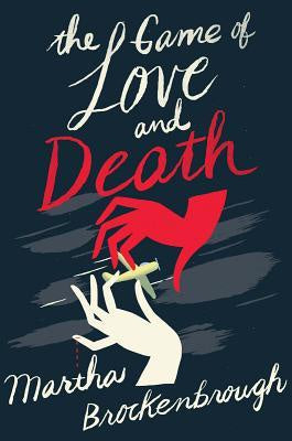 Game of Love and Death [Brockenbrough, Martha]