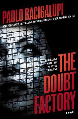The Doubt Factory [Bacigalupi, Paolo]