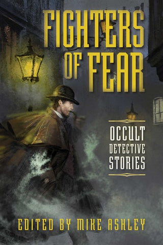 Fighters of Fear: Occult Detective Stories [Ashley, Mike]