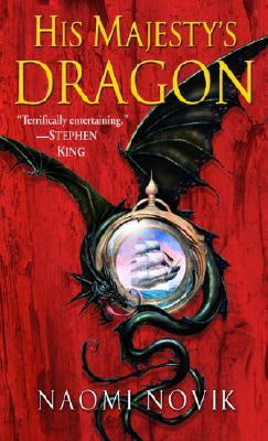 His Majesty's Dragon (Temeraire, 1) [Novik, Naomi]
