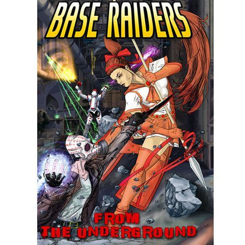 Base Raiders From the Underground